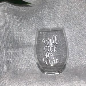 Other - Will Cook For Wine glass